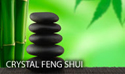 Feng Shui Crystals Explained
