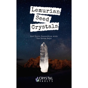 Lemurian Seed Crystals and Their Connection with The Seven Rays-0